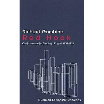 Red Hook - Confessions of a Brooklyn Eaglet - 1939-1955 by Richard Gamb