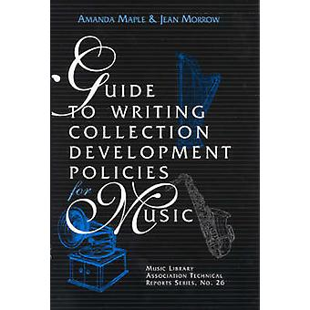 Guide to Writing Collection Development Policies for Music by Maple & Amanda