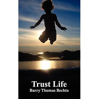 Trust Life by Bechta & Barry Thomas