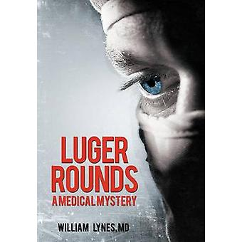 Luger Rounds by Lynes MD & William
