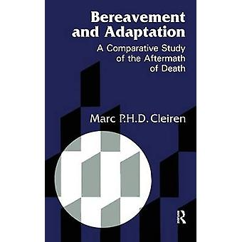 Bereavement and Adaptation  A Comparative Study of the Aftermath of Death by Cleiren & Marc