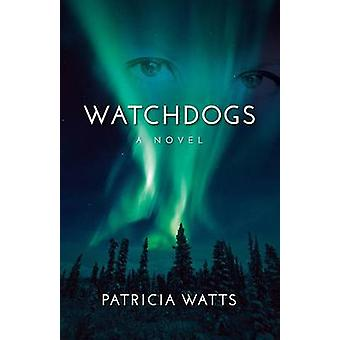Watchdogs by Watts & Patricia