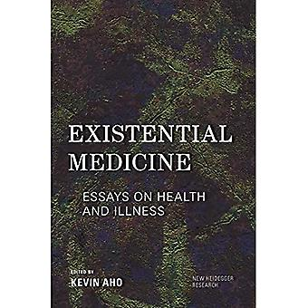 Existential Medicine: Essays� on Health and Illness (New Heidegger Research)