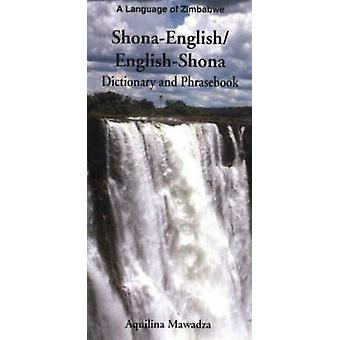ShonaEnglishEnglishShona Dictionary and Phrasebook by Mawadza & Aquilina