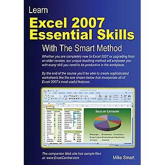 Learn Excel 2007 Essential Skills with the Smart Method by Smart & Mike