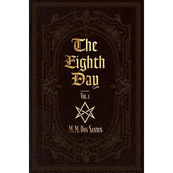 The Eighth Day  Vol.1 by M. Dos Santos & M