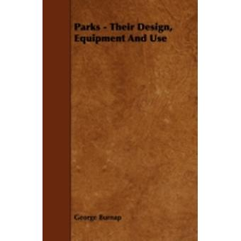 Parks  Their Design Equipment and Use by Burnap & George