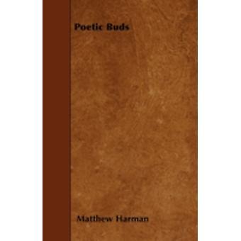 Poetic Buds by Harman & Matthew