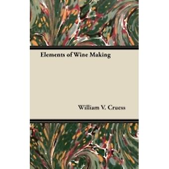 Elements of Wine Making by Cruess & William V.