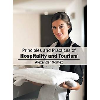 Principles and Practices of Hospitality and Tourism by Gomez & Alexander