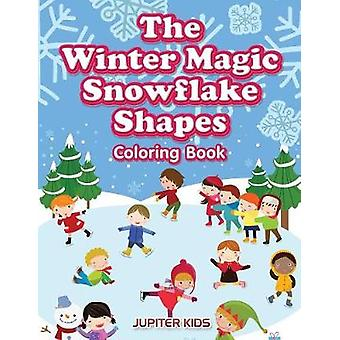 The Winter Magic Snowflake Shapes Coloring Book by Jupiter Kids