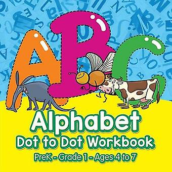 Alphabet Dot to Dot Workbook   PreKGrade 1  Ages 4 to 7 by Prodigy Wizard