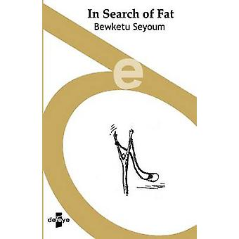 In Search of Fat by Seyoum & Bewketu