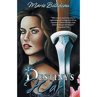 Destinys War by Bilodeau & Marie