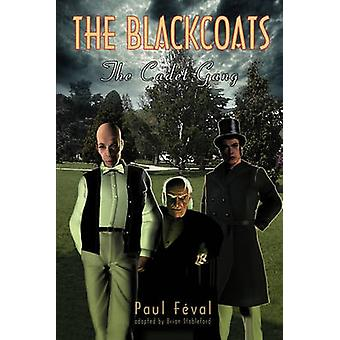 The Black Coats The Cadet Gang by Feval & Paul