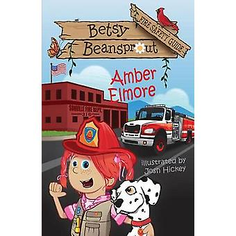 Betsy Beansprout Fire Safety Guide by Elmore & Amber