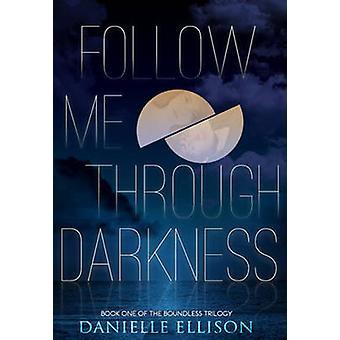 Follow Me Through Darkness by Ellison & Danielle