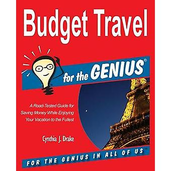 Budget Travel for the GENIUS by Drake & Cynthia J.