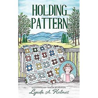 Holding Pattern by Holmes & Lynda A