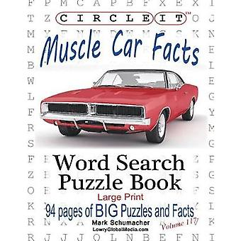 Circle It Muscle Car Facts Large Print Word Search Puzzle Book by Lowry Global Media LLC