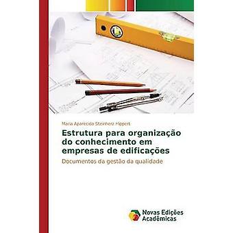 Estrutura para organizao do conhecimento em empresas de edificaes by Hippert Maria Aparecida