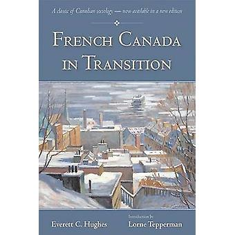 French Canada in Transition by Hughes & Everett C.