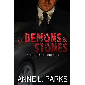 Of Demons  Stones by Parks & Anne L.