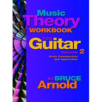 Music Theory Workbook for Guitar Volume Two by Arnold & Bruce