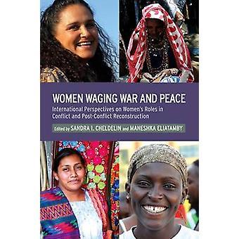 Kvinnor Waging krig och fred av Sandra I Cheldelin