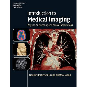 Introduction to Medical Imaging - Physics - Engineering and Clinical A