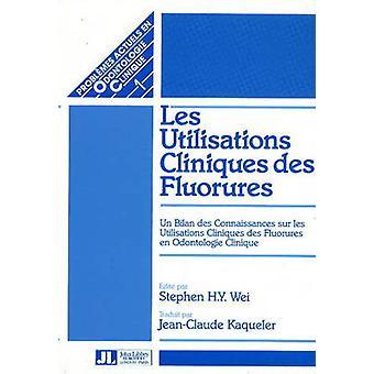 Clinical Uses of Fluorides - Un Bilan des Connaissances sur Les Utilis