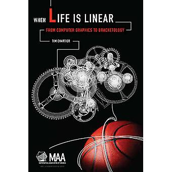 When Life is Linear - From Computer Graphics to Bracketology by Timoth