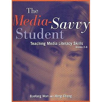 The Media-Savvy Student - Teaching Media Literacy Skills - Grades 2a6
