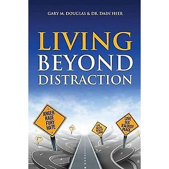 Living Beyond Distraction by Gary M Douglas - 9781634930123 Book