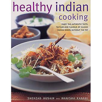 Healthy Indian Cooking by Shehzad Husain - Manisha Kanani - 978178019