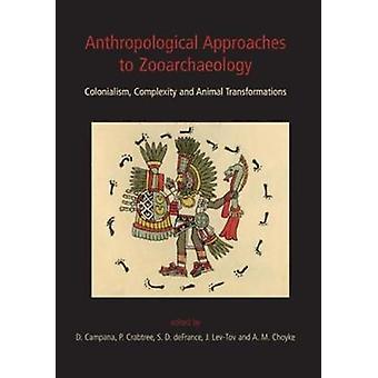 Approches anthropologiques de zooarchaeology - Colonialisme - Complexit