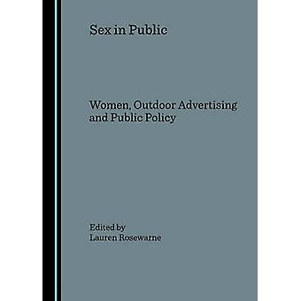 Sex in Public - Women - Outdoor Advertising and Public Policy by Laure