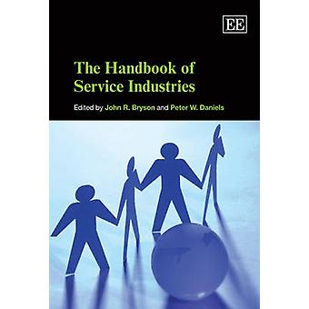 The Handbook of Service Industries by John R. Bryson - Peter W. Danie