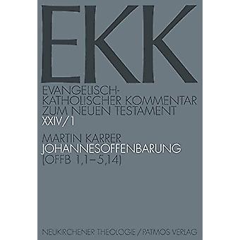 Johannesoffenbarung - Teilband 1 - Offb 1 -15 -14 by Martin Karrer - 97