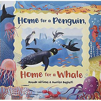 Home for a Penguin - Home for a Whale by Brenda Williams - 9781782857