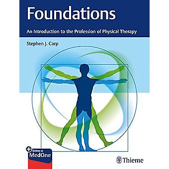 Foundations - An Introduction to the Profession of Physical Therapy by