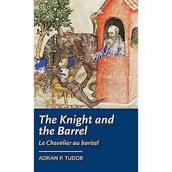 <I>The Knight and the Barrel</i> (<i>Le Chevalier Au Barisel</I>) by