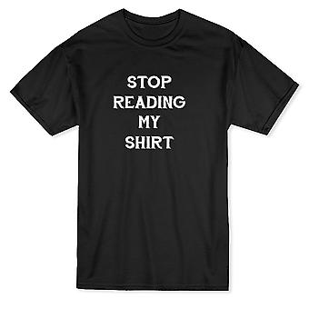 Stop Reading My Shirt Funny Quote Men's T-shirt