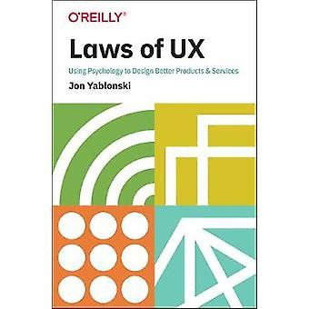 Laws of UX - Design Principles for Persuasive and Ethical Products by