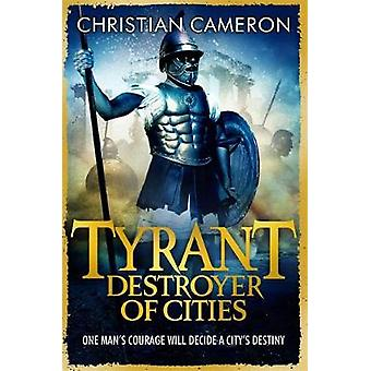 Tyrant Destroyer of Cities by Cameron & Christian