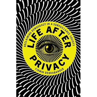 Life after Privacy by DeBrabander & Firmin