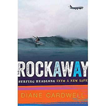 Rockaway: Surfing Headlong Into a New Life