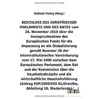 BESCHLUSS vom 24. November 2010 Aber die Inanspruchnahme des Europ ischen Fonds fAr die Anpassung an die Globalisierung gem A Nummer 28 der Interinstitutionellen Vereinbarung vom 17. Mai 2006 Aber die Haushaltsdisziplin und die wirtschaftliche Haushal
