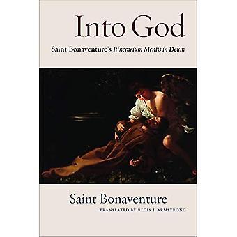 Into God: An Annotated Translation of Saint Bonaventure's Itinerarium Mentis in Deum