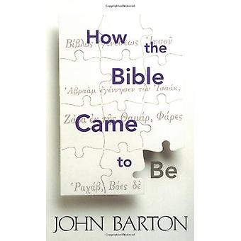How the Bible Came to Be door John Barton - 9780664257859 Boek